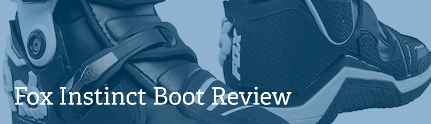 The 2017 Fox Instinct Boot Review