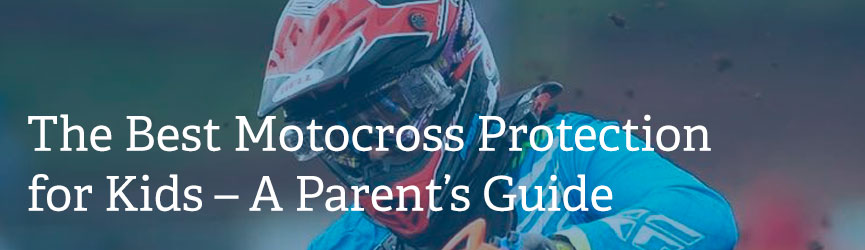 Best-Motocross-Protection-for-Kids–A-Parents-Guide Home